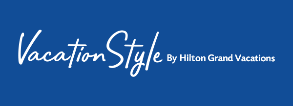 Vacation Style by Hilton Grand Vacations